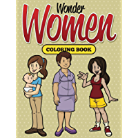 Wonder Women Coloring Book: Coloring Books for Kids (Art Book Series)