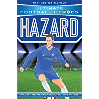 Hazard (Ultimate Football Heroes) - Collect Them All: From the Playground to the Pitch (English Edition)