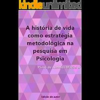 A história de vida como estratégia metodológica na pesquisa em Psicologia