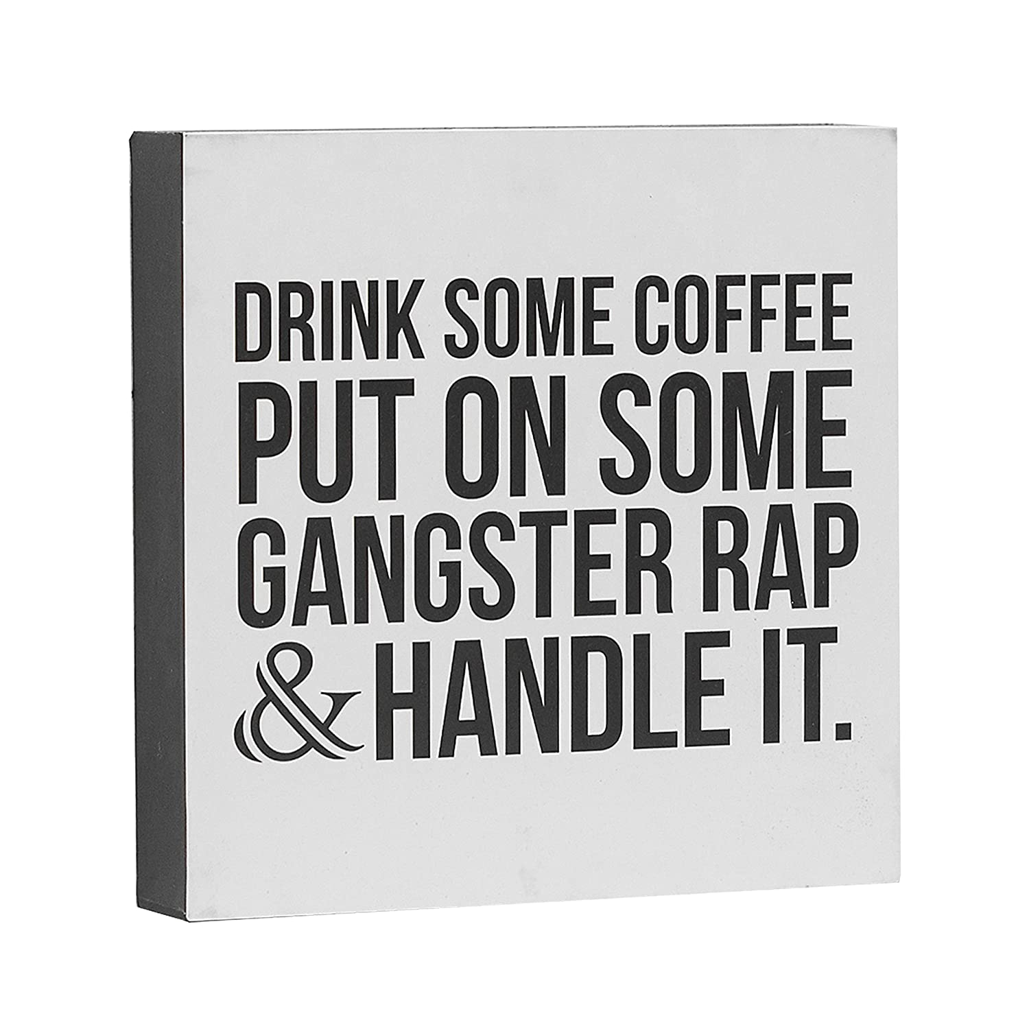 "Barnyard Designs Drink Some Coffee Put On Some Gangster Rap Box Sign, Modern Quote Home Decor 8"" x 8"""