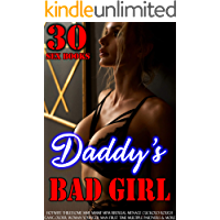 Erotica: Daddy's Bad Girl: 30 Taboo Sex Books (Hotwife, Threesome, MMF MMMF MFM, Bisexual Menage, Cuckold, Rough, Gang, Older Woman Younger Man, First Time, Multiple Partners & More)