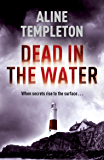 Dead in the Water: DI Marjory Fleming Book 5