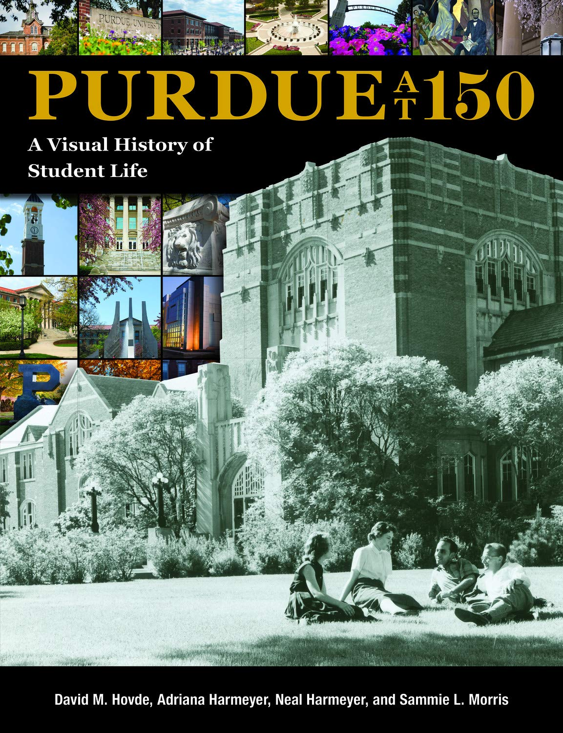 Purdue at 150: A Visual History of Student Life by Purdue University Press