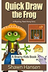 Quick Draw the Frog (Brainy Kids Books) Kindle Edition