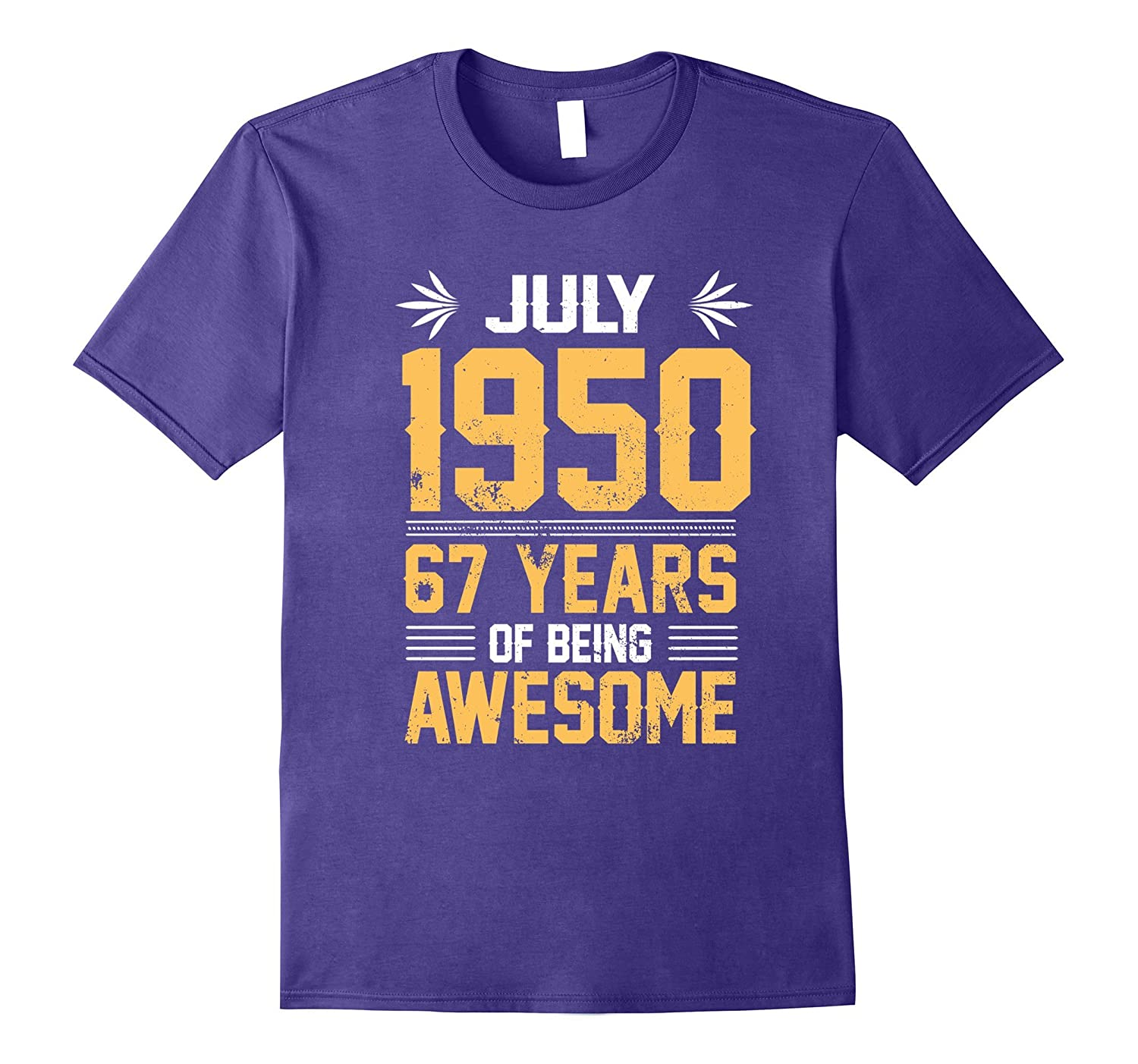Legends Are Born In July 1950 67 Years Of Being Awesome-PL