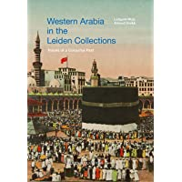 Western Arabia in Leiden Collections: traces of a colourful past