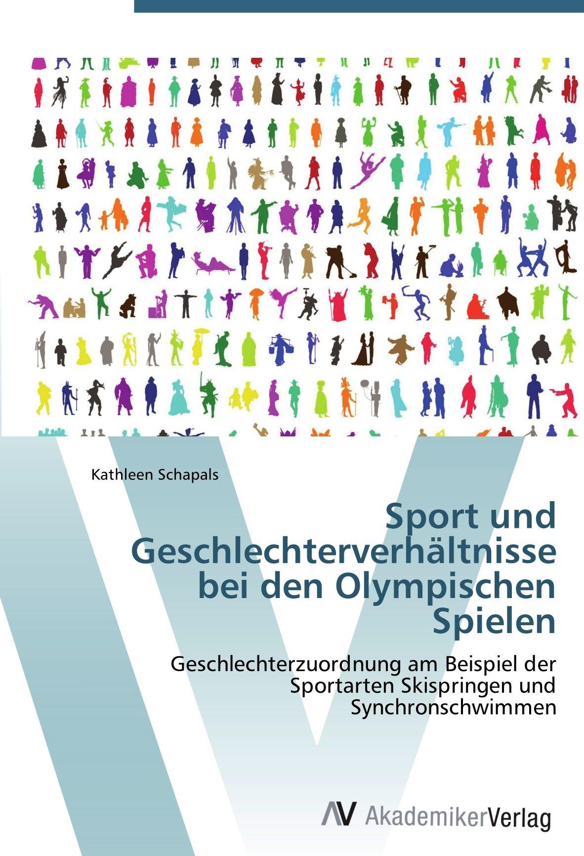 Sport und Geschlechterverhältnisse bei den Olympischen Spielen: Geschlechterzuordnung am Beispiel der Sportarten Skispringen und Synchronschwimmen