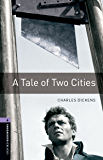 A Tale of Two Cities Level 4 Oxford Bookworms Library: 1400 Headwords