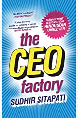 The CEO Factory: Management Lessons from Hindustan Unilever Kindle Edition