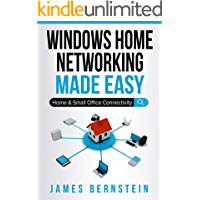 Windows Home Networking Made Easy: Home and Small Office Connectivity (Computers Made Easy Book 8)