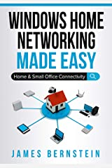 Windows Home Networking Made Easy: Home and Small Office Connectivity (Computers Made Easy Book 8) Kindle Edition