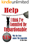 Help! I Think I've Committed the Unpardonable Sin: Why the Cross Makes This Impossible