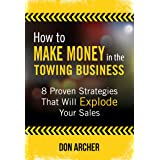 How to Make Money in the Towing Business: 8 Proven Strategies That Will Explode Your Sales