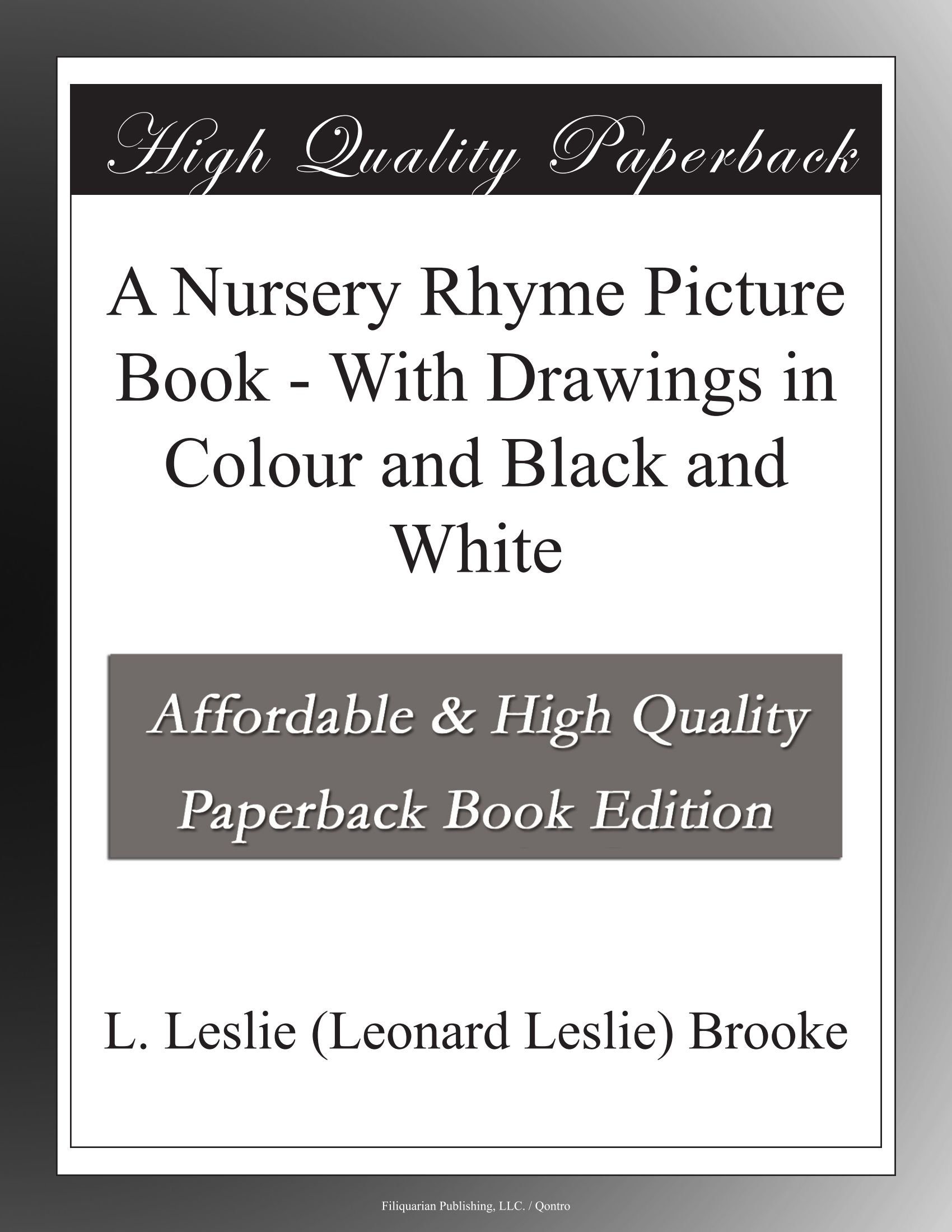 A Nursery Rhyme Picture Book - With Drawings in Colour and Black and White pdf epub