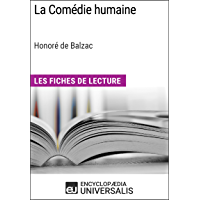 La Comédie humaine d'Honoré de Balzac (Les Fiches de Lecture d'Universalis) (French Edition)