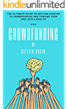 Citizen Brain presents: Crowdfunding: Get smarter in your lunch break with our guide to starting out in Crowdfunding