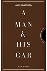 A Man & His Car: Iconic Cars and Stories from the Men Who Love Them (English Edition) Edición Kindle