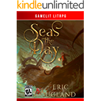 Seas the Day: A LitRPG/GameLit Adventure (The Bad Guys Book 5) book cover