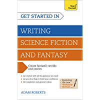 Get Started in Writing Science Fiction and Fantasy: How to write compelling and imaginative sci-fi and fantasy fiction…