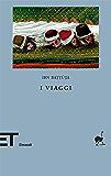 I viaggi (Einaudi tascabili. Biblioteca Vol. 40)