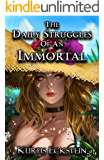 The Daily Struggles of an Immortal: a Superhero Adventure (Immortal Supers Book 1)