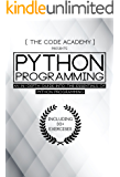 Python Programming: An In-Depth Guide Into The Essentials Of Python Programming (Included: 30+ Exercises To Master Python in No Time!)