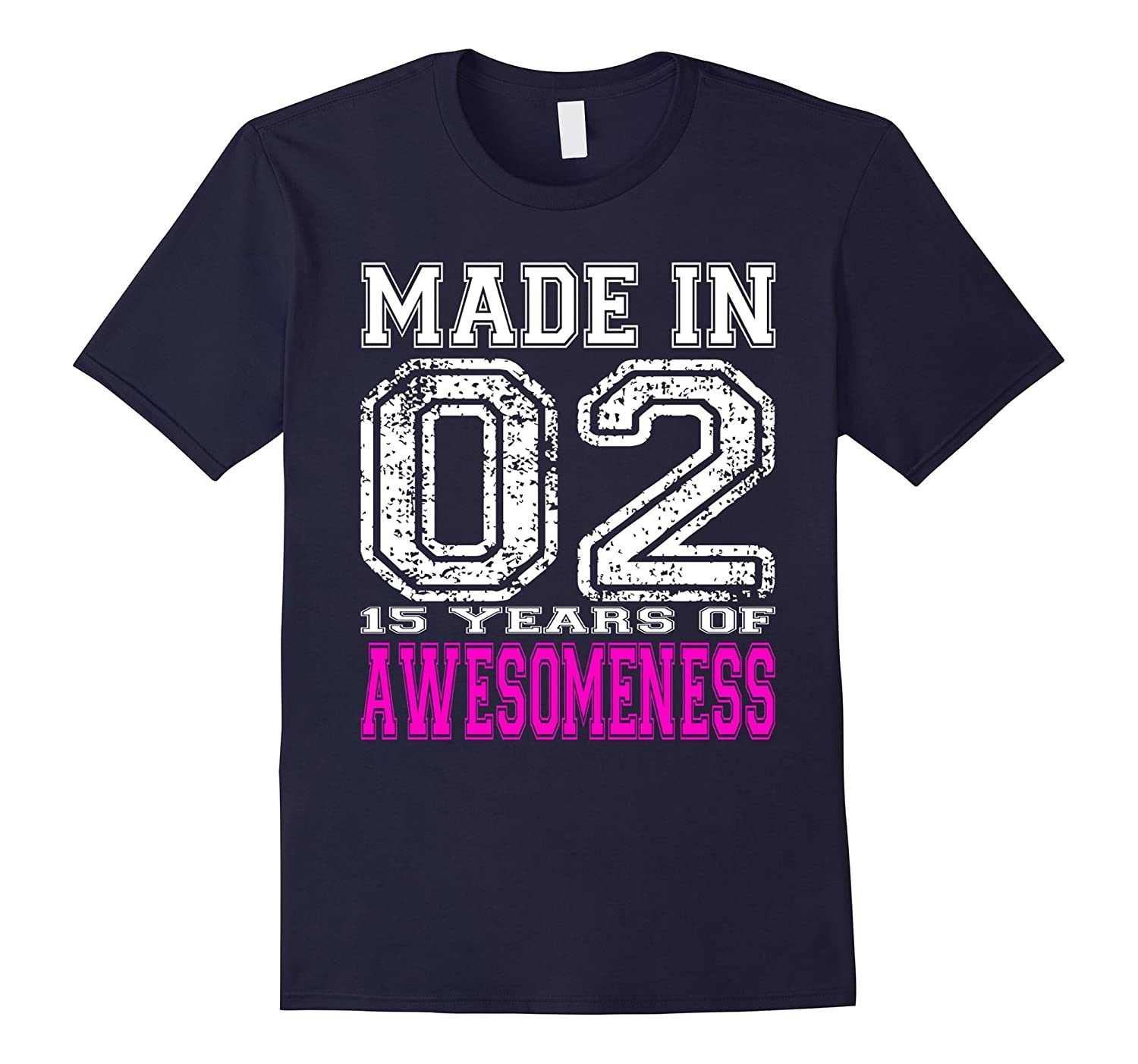 15th Birthday Shirt Gift Made In 02 15 Years of Awesomeness-PL