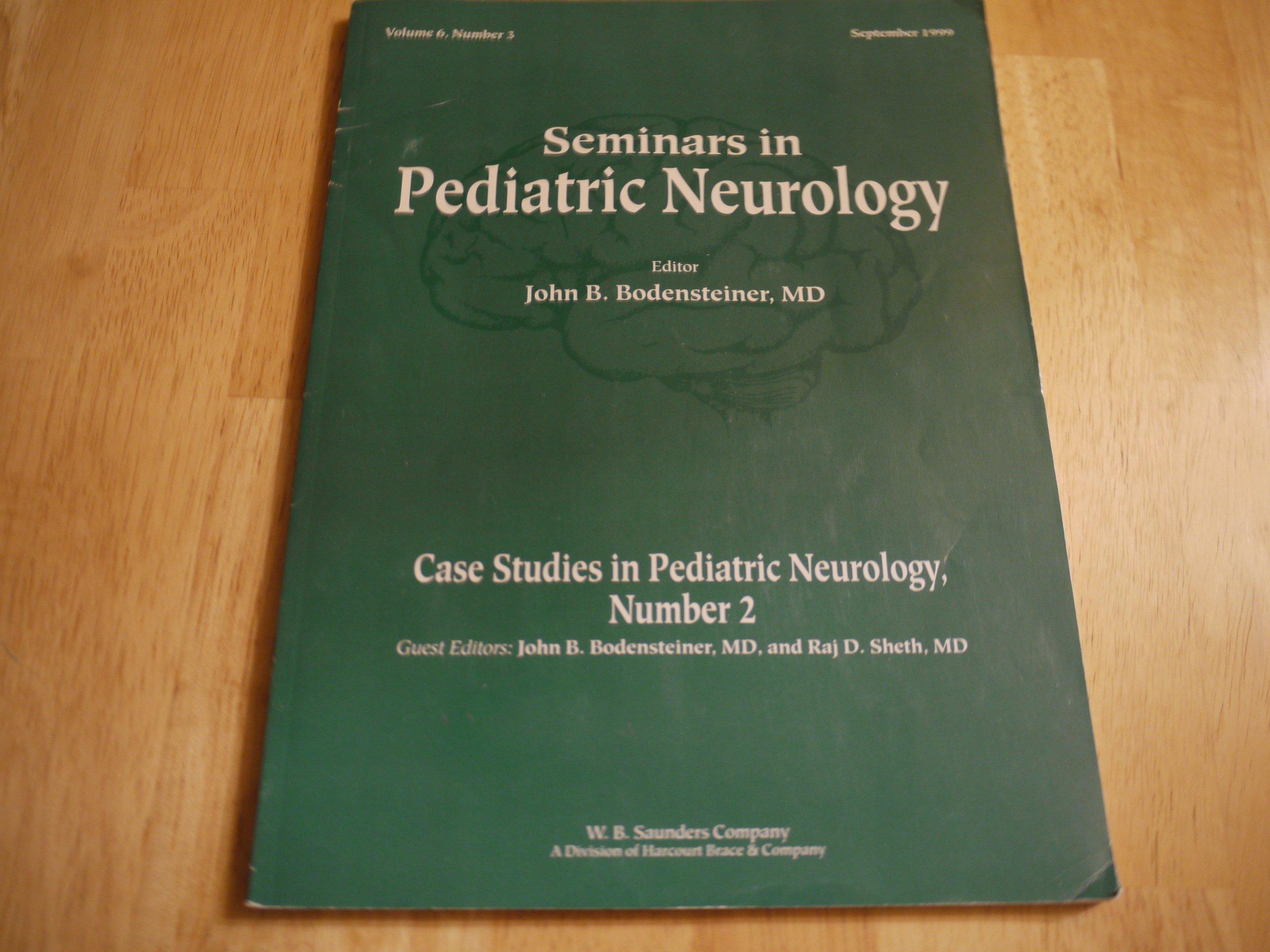 Seminars in PEDIATRIC NEUROLOGY (Case Studies in Pediatric