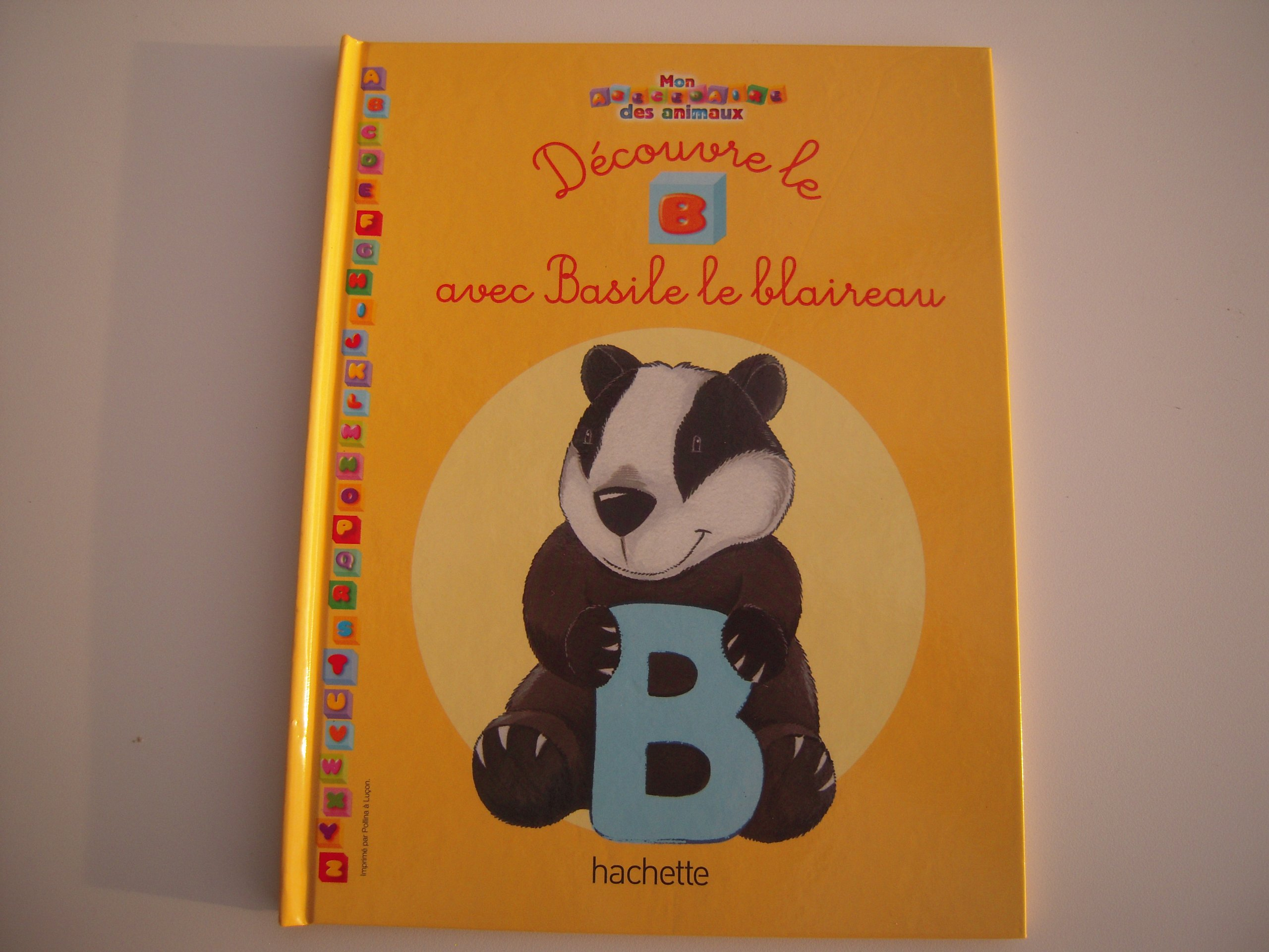 Amazon Fr Mon Abecedaire Des Animaux Decouvre Le B Avec Basile Le Blaireau Collectif Livres