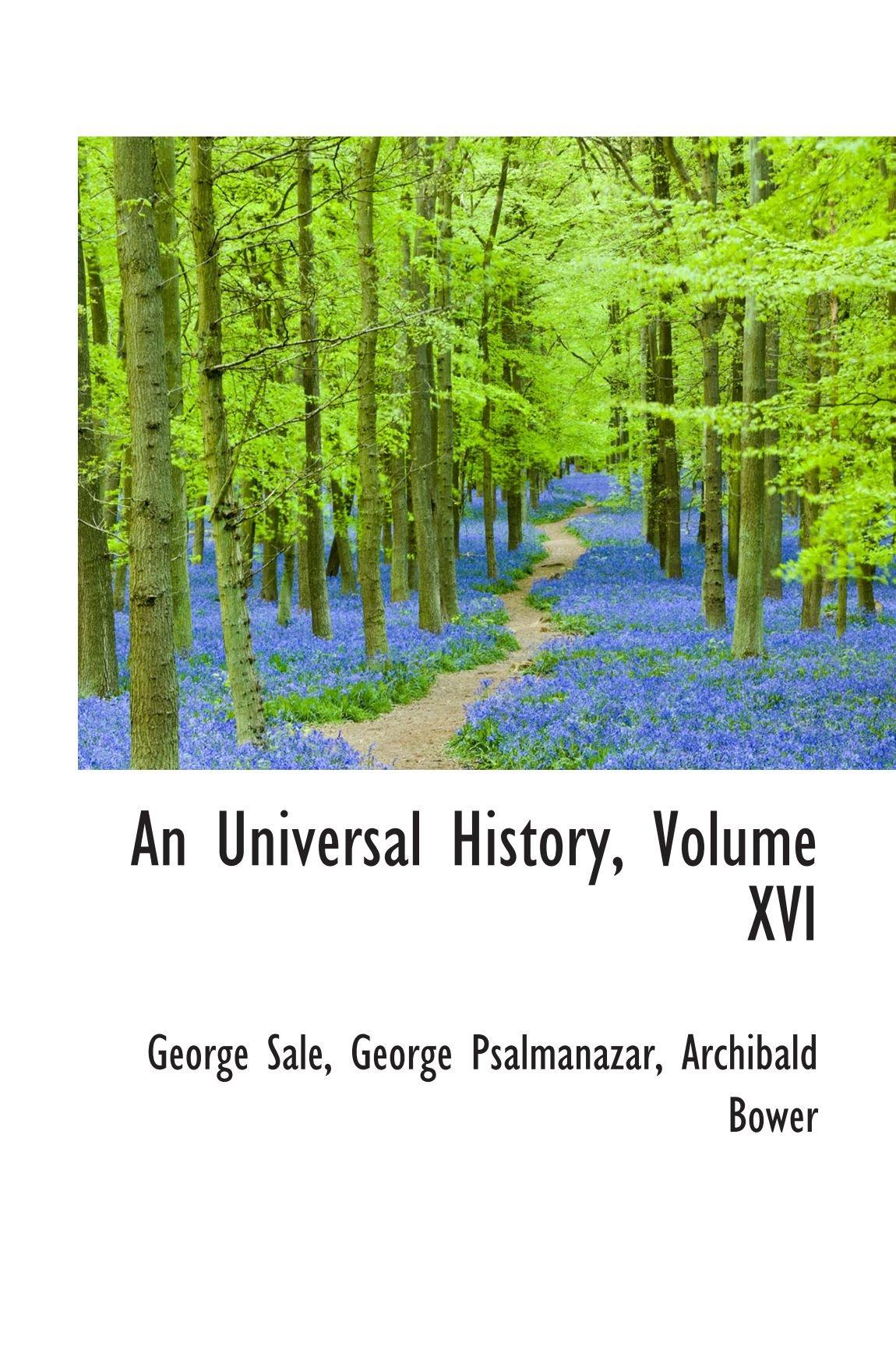 Download An Universal History, Volume XVI pdf epub