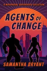 Agents of Change: A Menopausal Superheroes Collection Kindle Edition