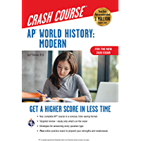 AP® World History: Modern Crash Course, For the New 2020 Exam, Book + Online: Get a Higher Score in Less Time (Advanced Placement (AP) Crash Course)