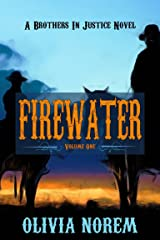 Firewater: A Brothers In Justice Novel Volume One Kindle Edition