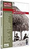 Quand le monde bascule : La décolonisation
