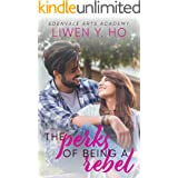 The Perks of Being a Rebel: A Sweet YA Romance (Edenvale Arts Academy Book 4)