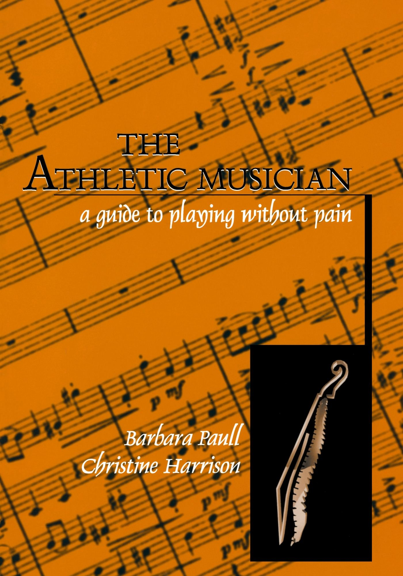 The Athletic Musician: A Guide To Playing Without Pain: Barbara Paull,  Christine Harrison: 9780810833562: Amazon: Books