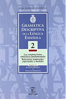 Gramática descriptiva de la lengua española. Vol. 2: Las construcciones sintácticas fundamentales.