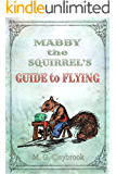 Mabby the Squirrel's Guide to Flying