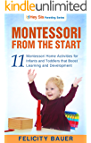 Montessori From the Start: 11 Montessori Home Activities for Infants and Toddlers That Boost Learning and Development (Montessori, Montessori From the ... Montessori at Home, Montessori Activities)