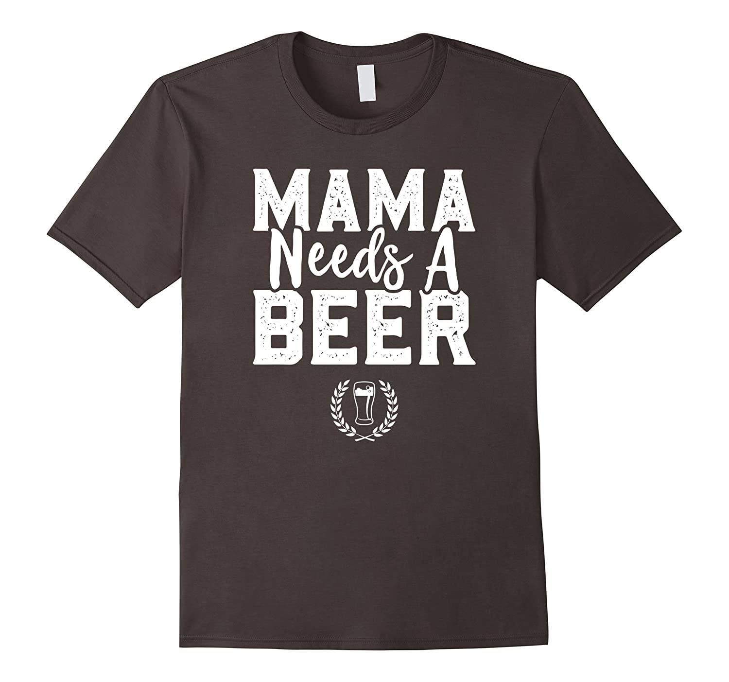 Mama Needs A Beer Funny Mothers Day T-Shirt Pint Unisex-TH