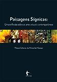 Paisagens sígnicas: uma reflexão sobre as artes visuais contemporâneas