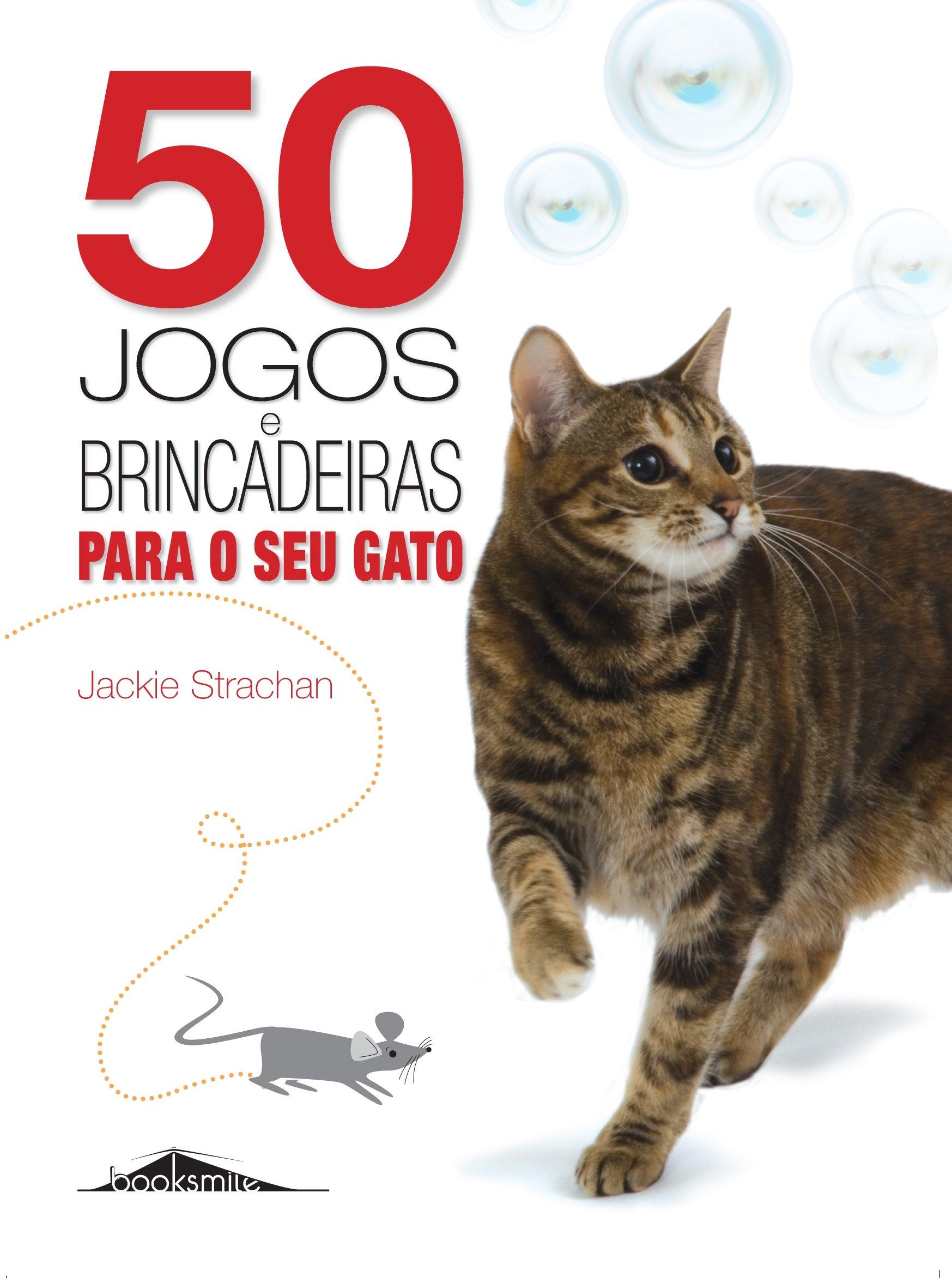 50 Jogos e Brincadeiras para o Seu Gato Paperback – June 8, 2010