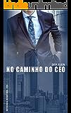 No Caminho do CEO (Antologia Encantada - CEO)