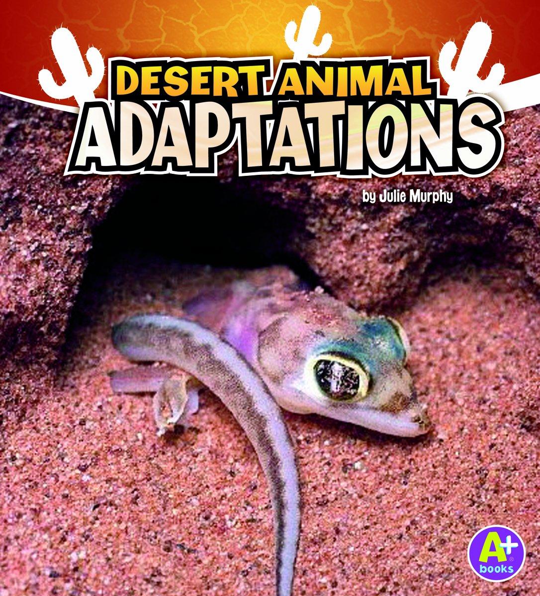 Desert Animal Adaptations A Books Amazing Animal Adaptations