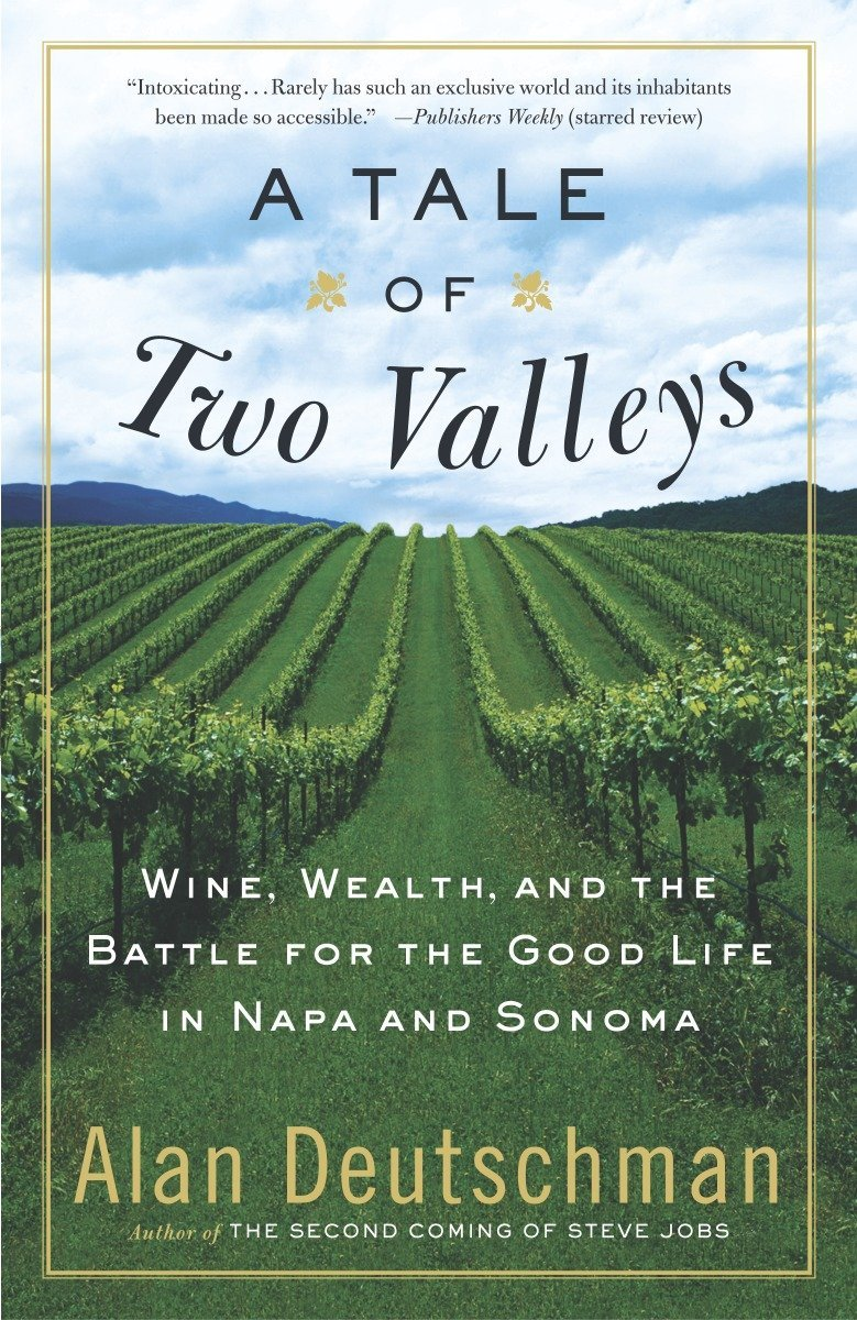 c4b86d47 A Tale of Two Valleys: Wine, Wealth and the Battle for the Good Life ...