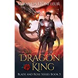 The Dragon King (Blade and Rose Book 5)