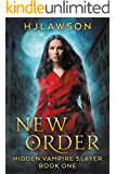 New Order: Urban Fantasy (Hidden Vampire Slayer Book 1)