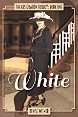 White: The Restoration Trilogy: Book One Kindle Edition