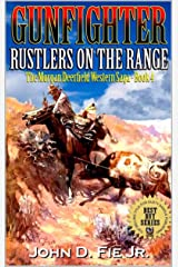 "Gunfighter: Morgan Deerfield: Rustlers On The Range: The Exciting Fourth Western Adventure In The ""Gunfighter: Morgan Deerfield"" Series! (The Morgan Deerfield Western Saga Book 4) Kindle Edition"