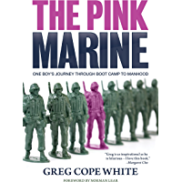 The Pink Marine: One Boy's Journey Through Boot Camp To Manhood book cover